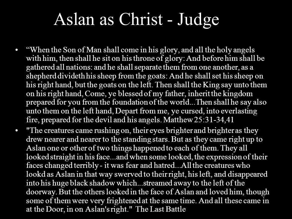 "Aslan as Christ - Judge ""When the Son of Man shall come in his glory, and all the holy angels with him, then shall he sit on his throne of glory: And"