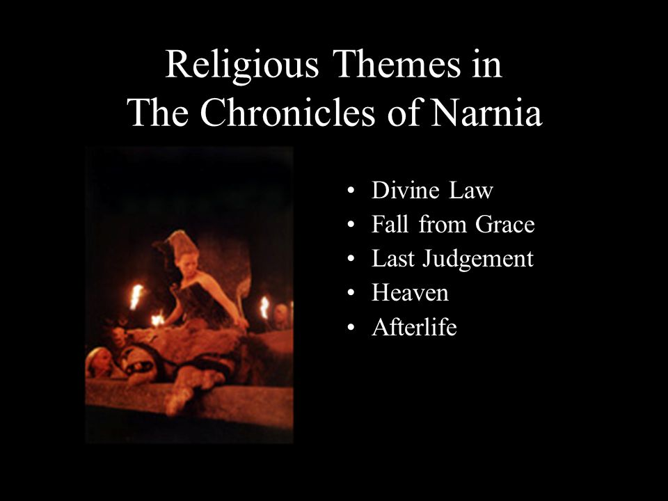 Religious Themes in The Chronicles of Narnia Divine Law Fall from Grace Last Judgement Heaven Afterlife