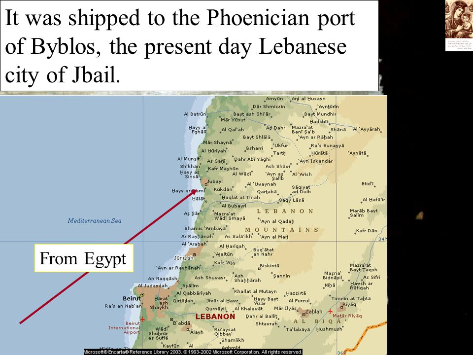 It was shipped to the Phoenician port of Byblos, the present day Lebanese city of Jbail. From Egypt