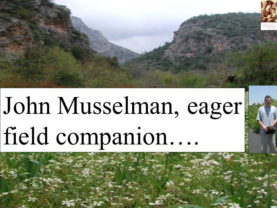 John Musselman, eager field companion….