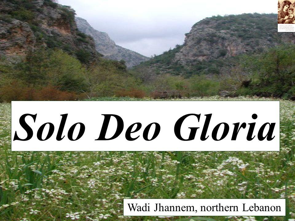 Solo Deo Gloria Wadi Jhannem, northern Lebanon