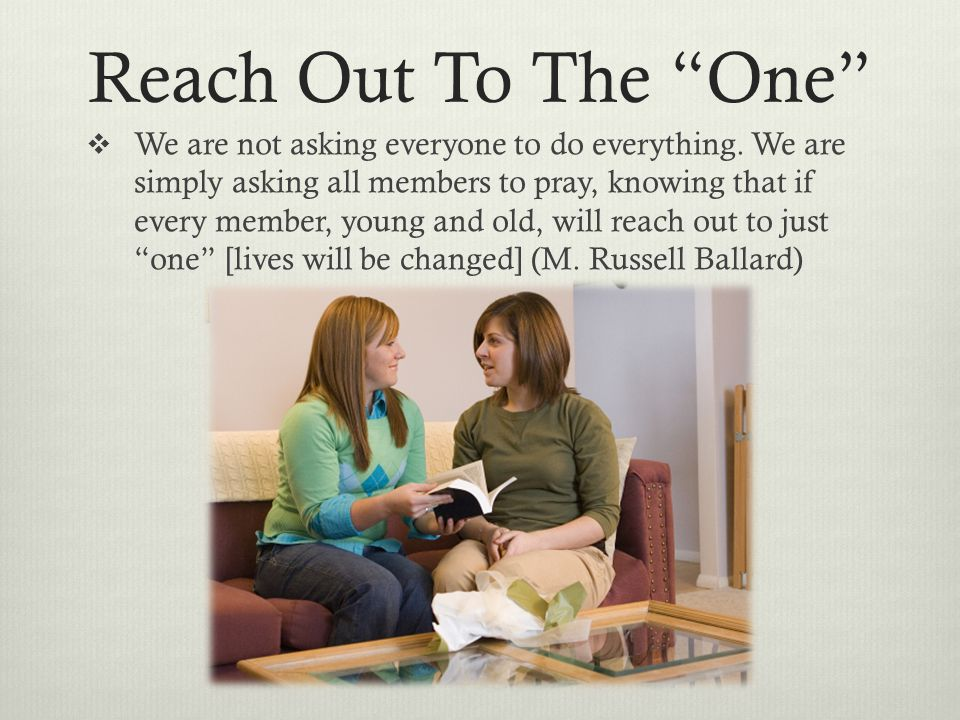 """Reach Out To The """"One""""  We are not asking everyone to do everything. We are simply asking all members to pray, knowing that if every member, young an"""