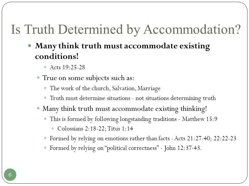 Is Truth Determined by Accommodation. Many think truth must accommodate existing conditions.
