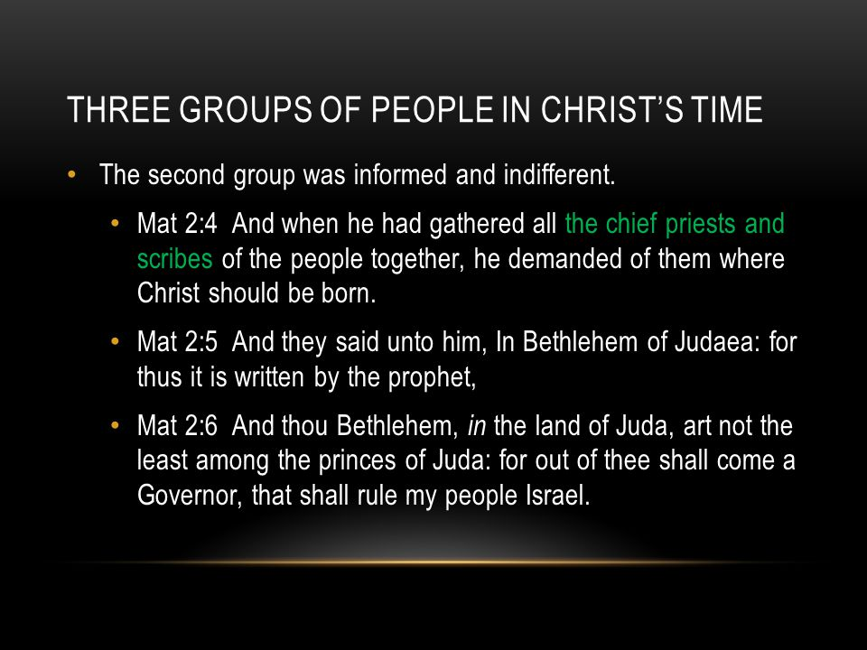 THREE GROUPS OF PEOPLE IN CHRIST'S TIME The second group was informed and indifferent.