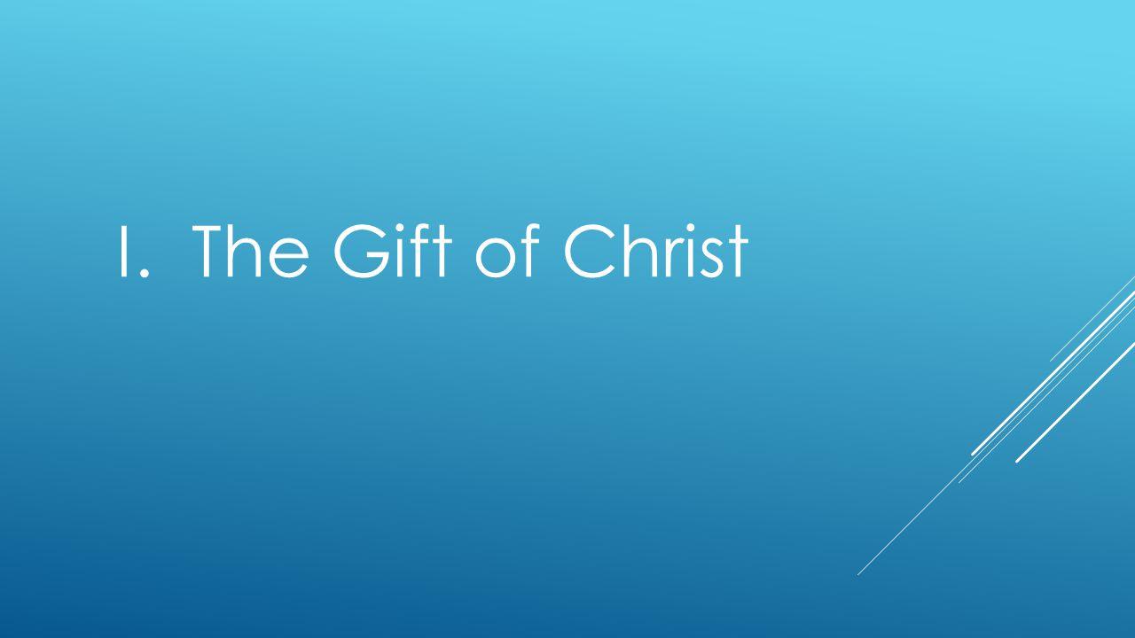 I. The Gift of Christ