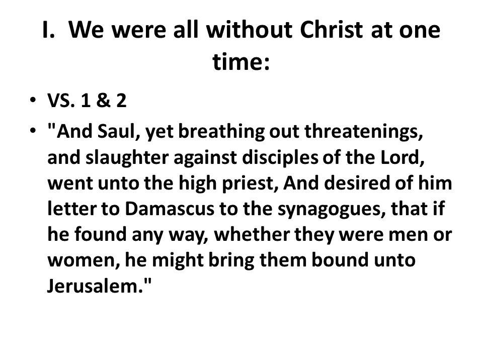 I. We were all without Christ at one time: VS.
