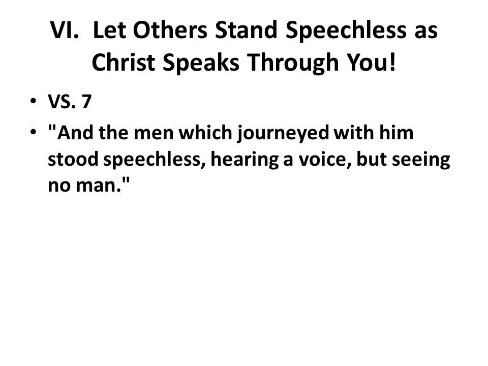 VI. Let Others Stand Speechless as Christ Speaks Through You.