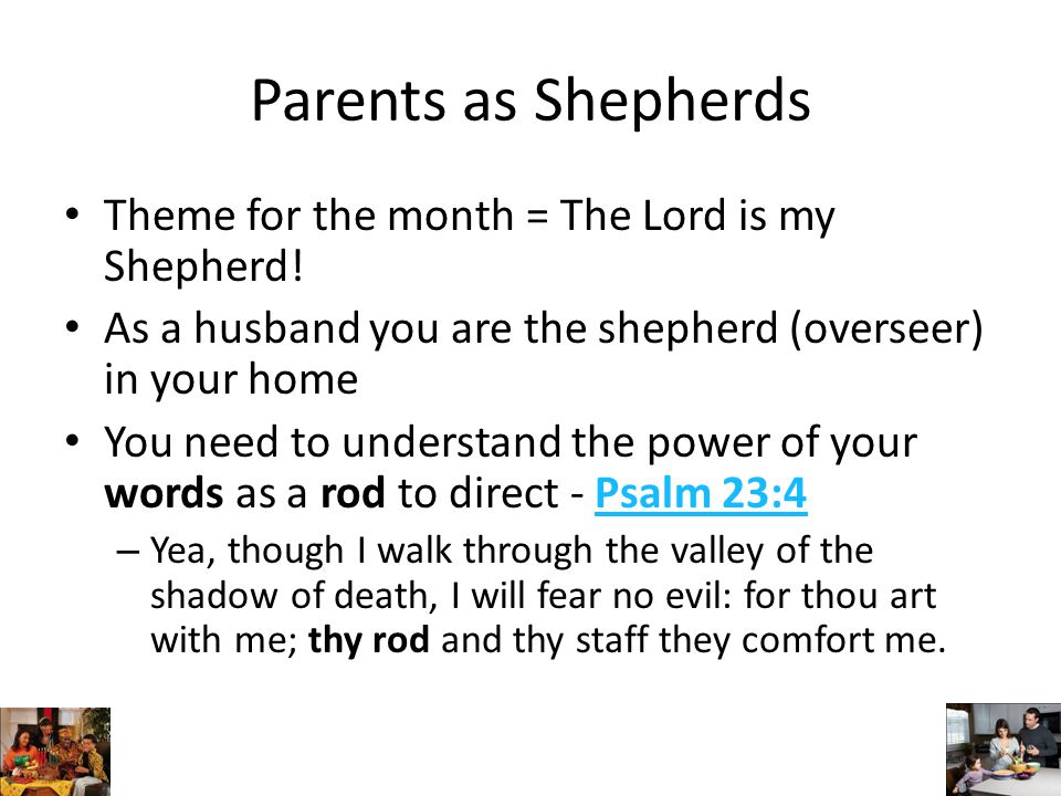 Parents as Shepherds Theme for the month = The Lord is my Shepherd.