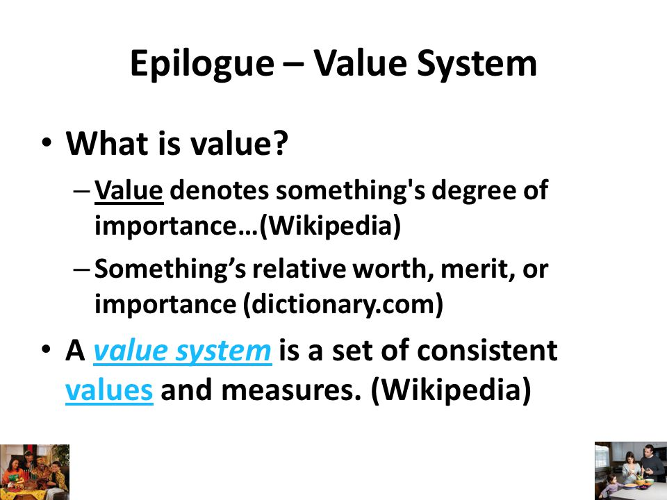Epilogue – Value System What is value.