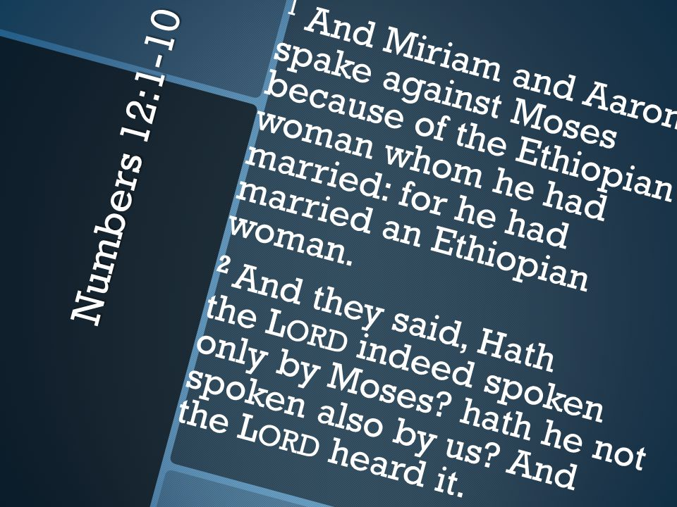 Numbers 12:1-10 3 (Now the man Moses was very meek, above all the men which were upon the face of the earth.) 4 And the Lord spake suddenly unto Moses, and unto Aaron, and unto Miriam, Come out ye three unto the tabernacle of the congregation.