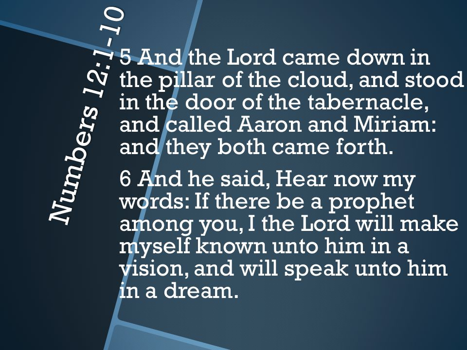Numbers 12:1-10 7 My servant Moses is not so, who is faithful in all mine house.