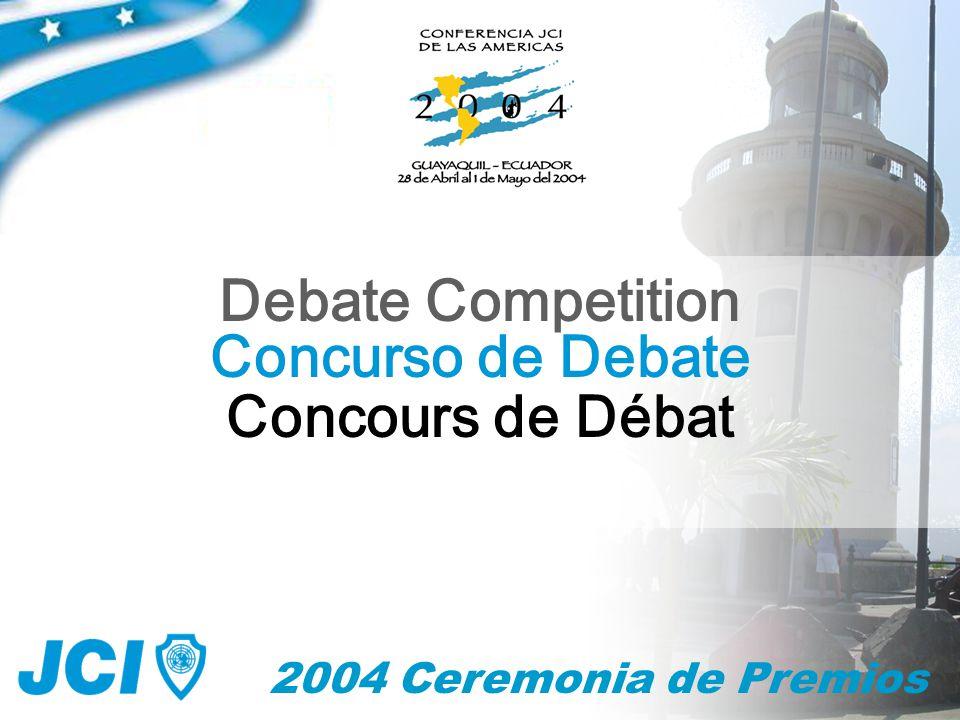 2004 Ceremonia de Premios Concurso de Debate Debate Competition Concours de Débat