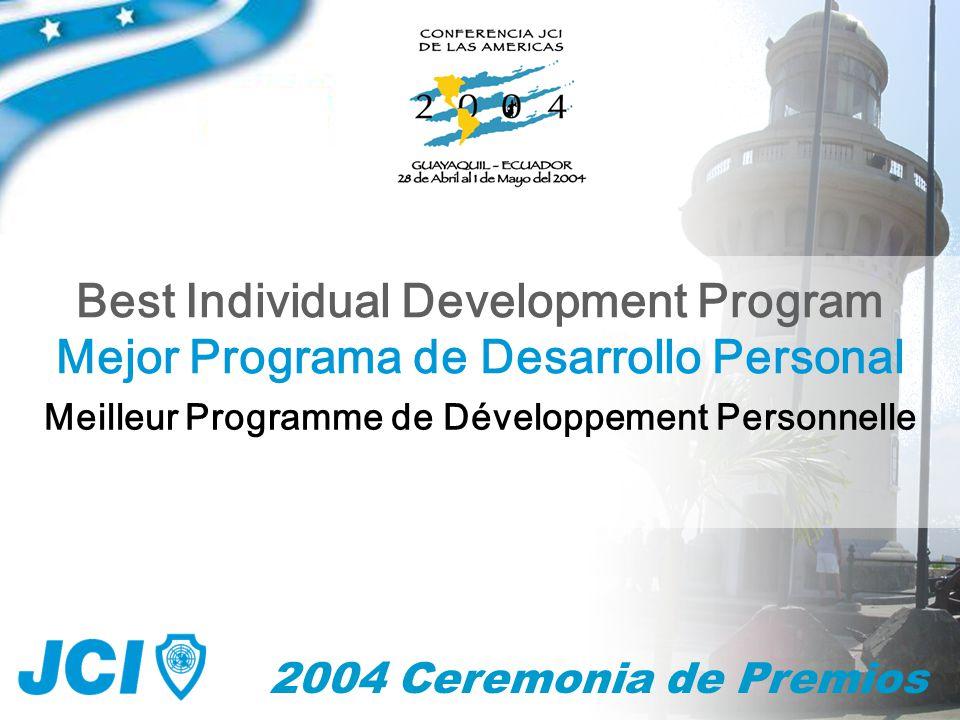 2004 Ceremonia de Premios Mejor Programa de Desarrollo Personal Best Individual Development Program Meilleur Programme de Développement Personnelle