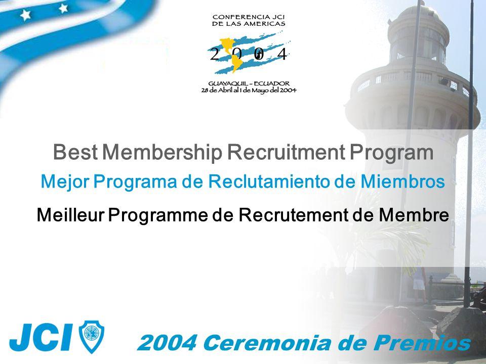 2004 Ceremonia de Premios Mejor Programa de Reclutamiento de Miembros Best Membership Recruitment Program Meilleur Programme de Recrutement de Membre