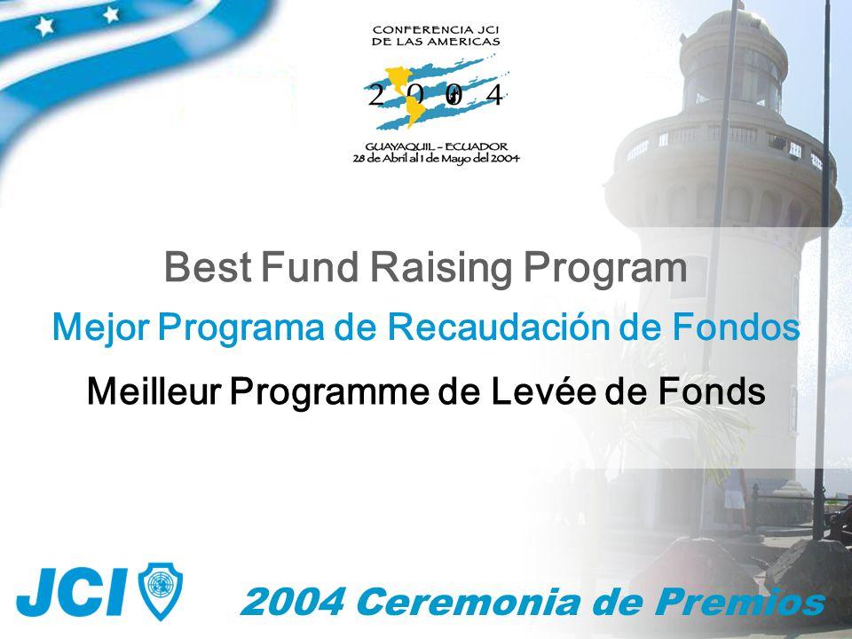 2004 Ceremonia de Premios Mejor Programa de Recaudación de Fondos Best Fund Raising Program Meilleur Programme de Levée de Fonds