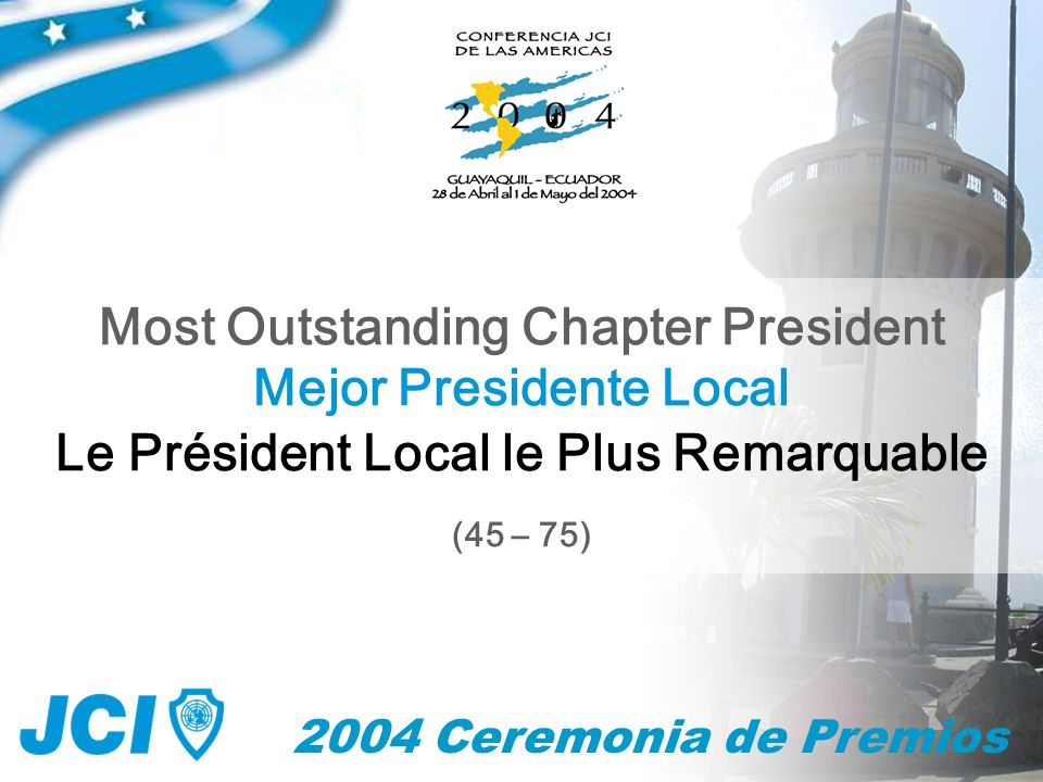 2004 Ceremonia de Premios Mejor Presidente Local Most Outstanding Chapter President Le Président Local le Plus Remarquable (45 – 75)