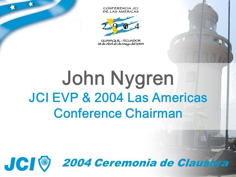 62 2004 Ceremonia de Clausura John Nygren JCI EVP & 2004 Las Americas Conference Chairman