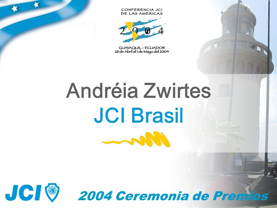2004 Ceremonia de Premios Andréia Zwirtes JCI Brasil
