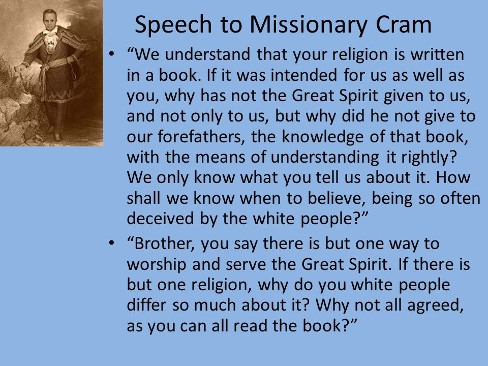 Speech to Missionary Cram We understand that your religion is written in a book.