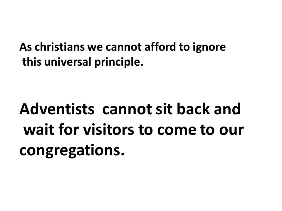 As christians we cannot afford to ignore this universal principle.