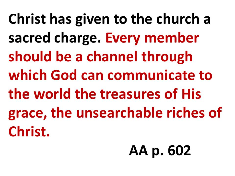 Christ has given to the church a sacred charge.