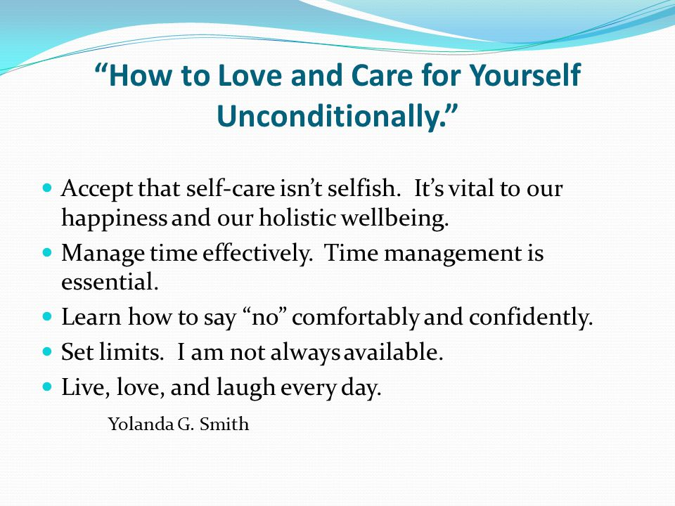 """""""How to Love and Care for Yourself Unconditionally."""" Accept that self-care isn't selfish. It's vital to our happiness and our holistic wellbeing. Mana"""