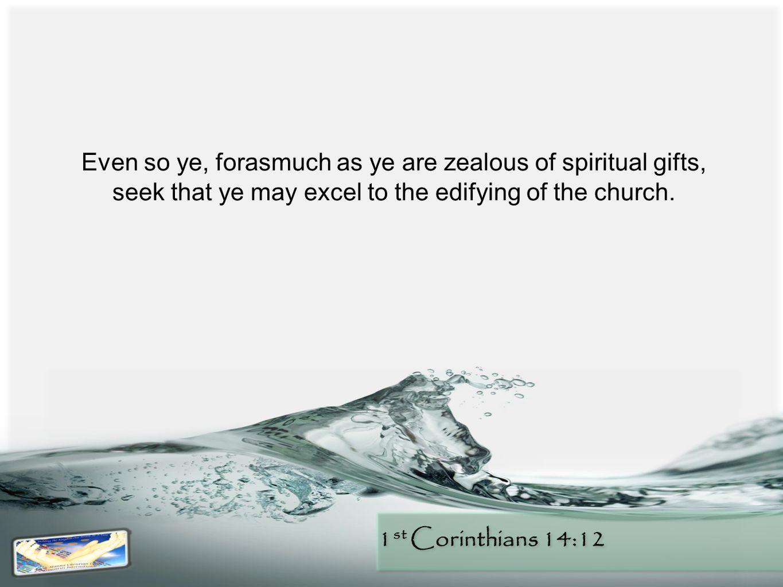 1 st Corinthians 14:12