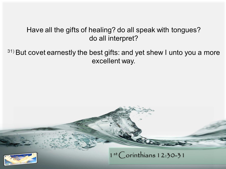 1 st Corinthians 12:30-31