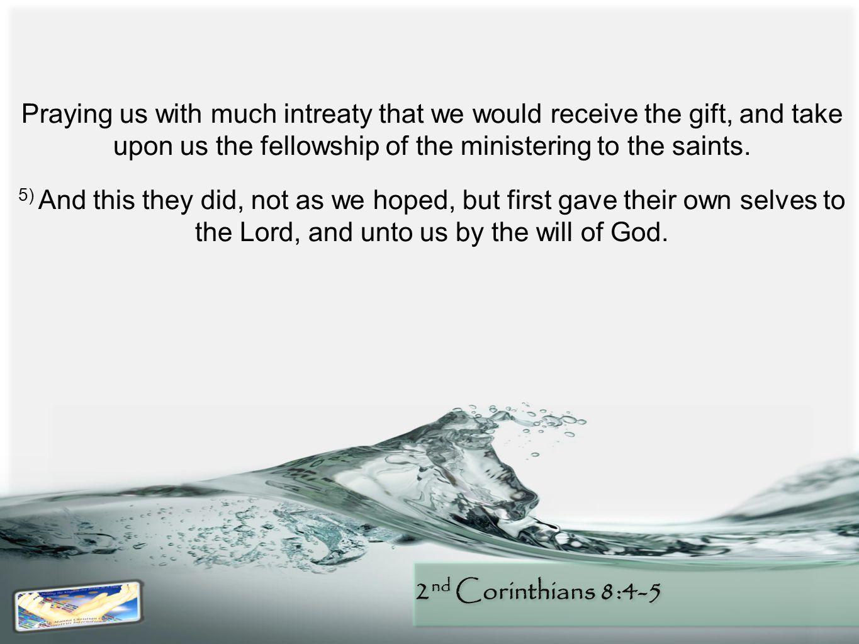 2 nd Corinthians 8:4-5