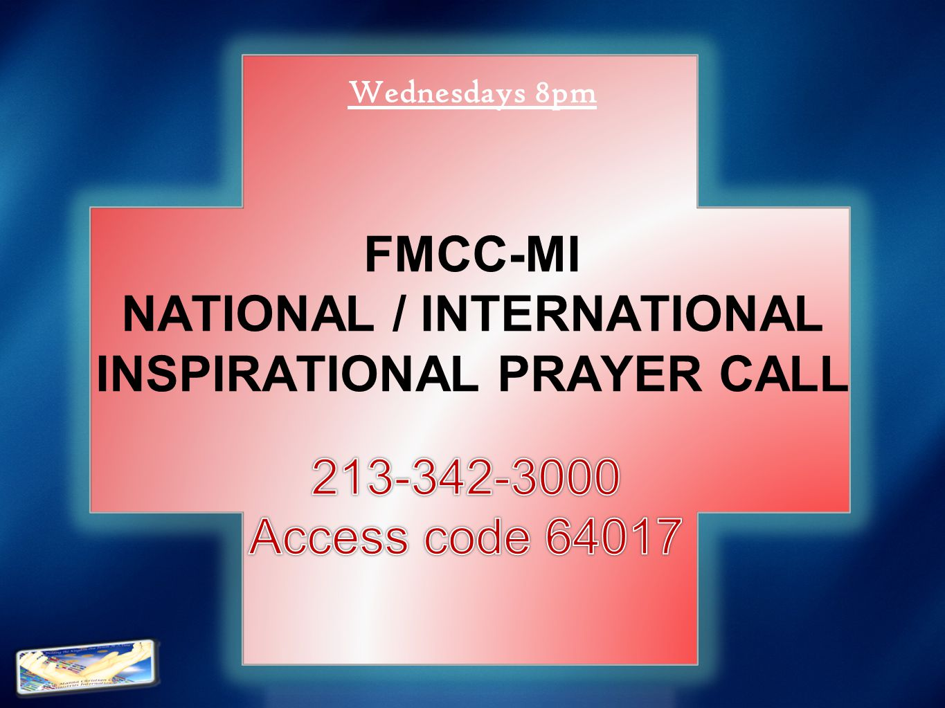 FMCC-MI NATIONAL / INTERNATIONAL INSPIRATIONAL PRAYER CALL Wednesdays 8pm