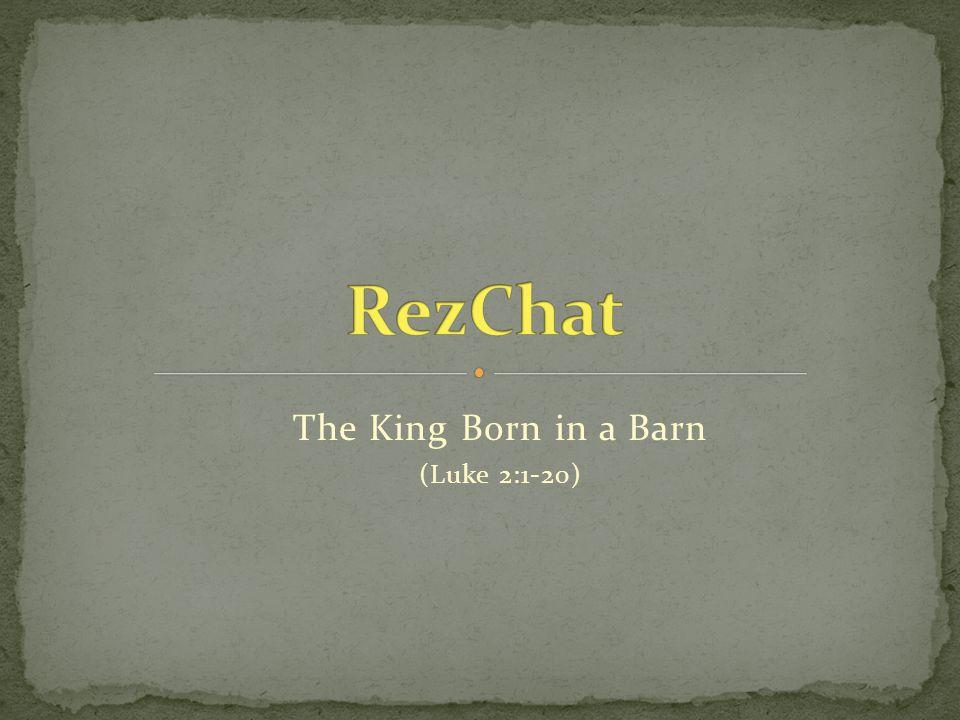 The King Born in a Barn (Luke 2:1-20)