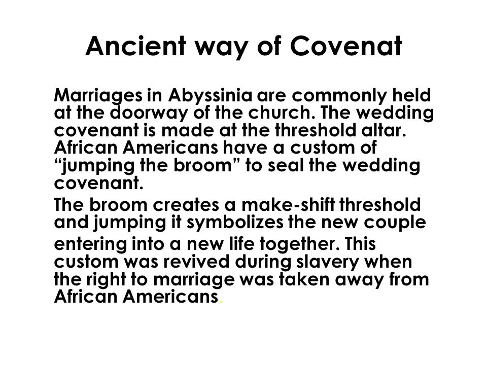Ancient way of Covenat Marriages in Abyssinia are commonly held at the doorway of the church.