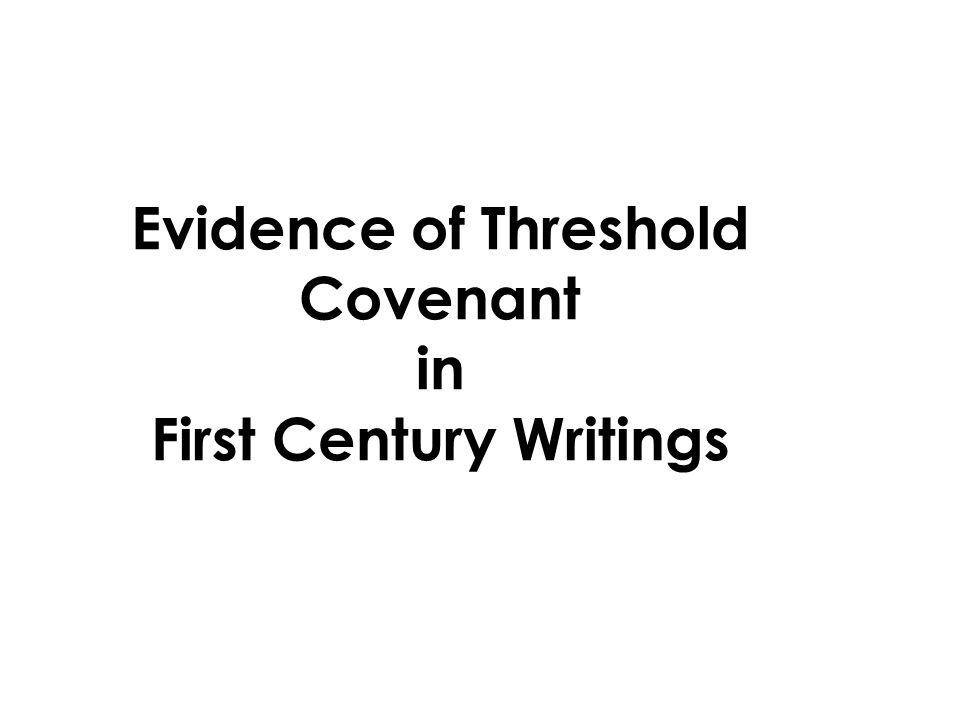 Evidence of Threshold Covenant in First Century Writings