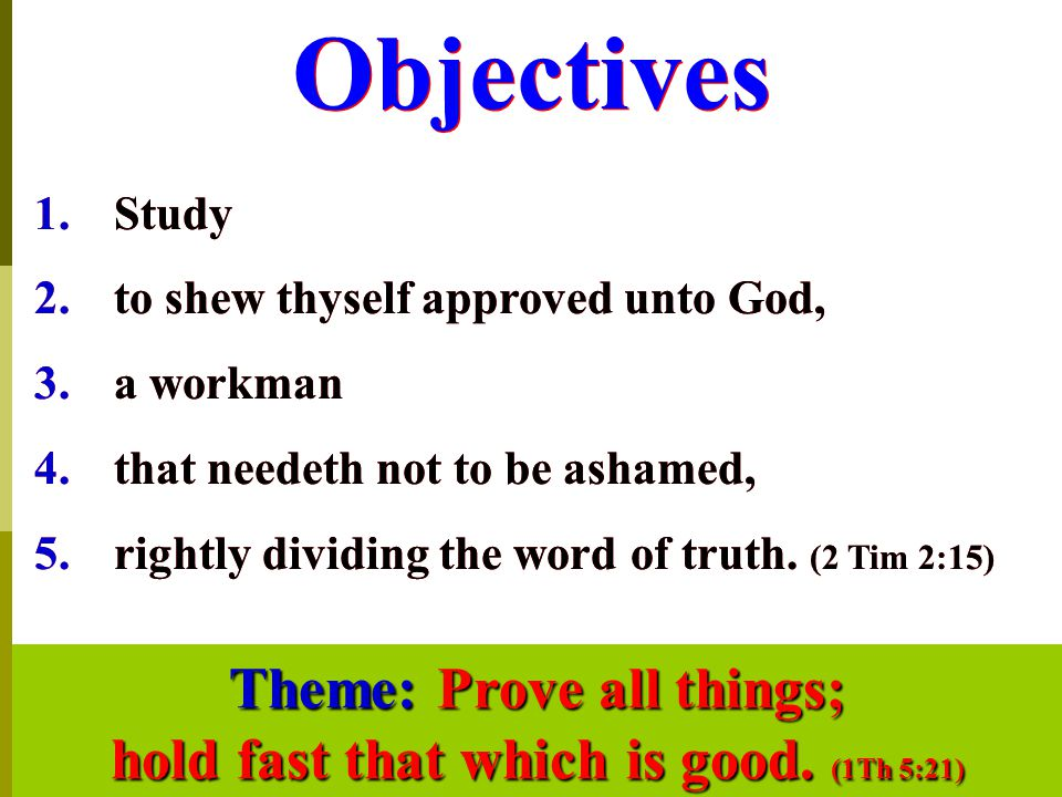 1Th 5:21 Prove all things; hold fast that which is good.