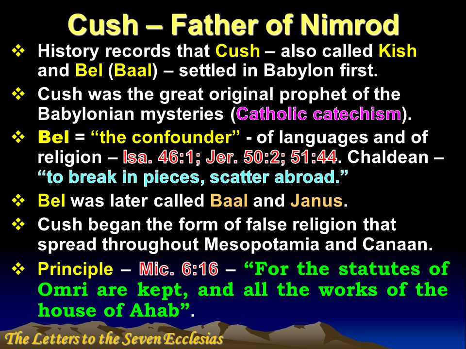 Cush – Father of Nimrod The Letters to the Seven Ecclesias