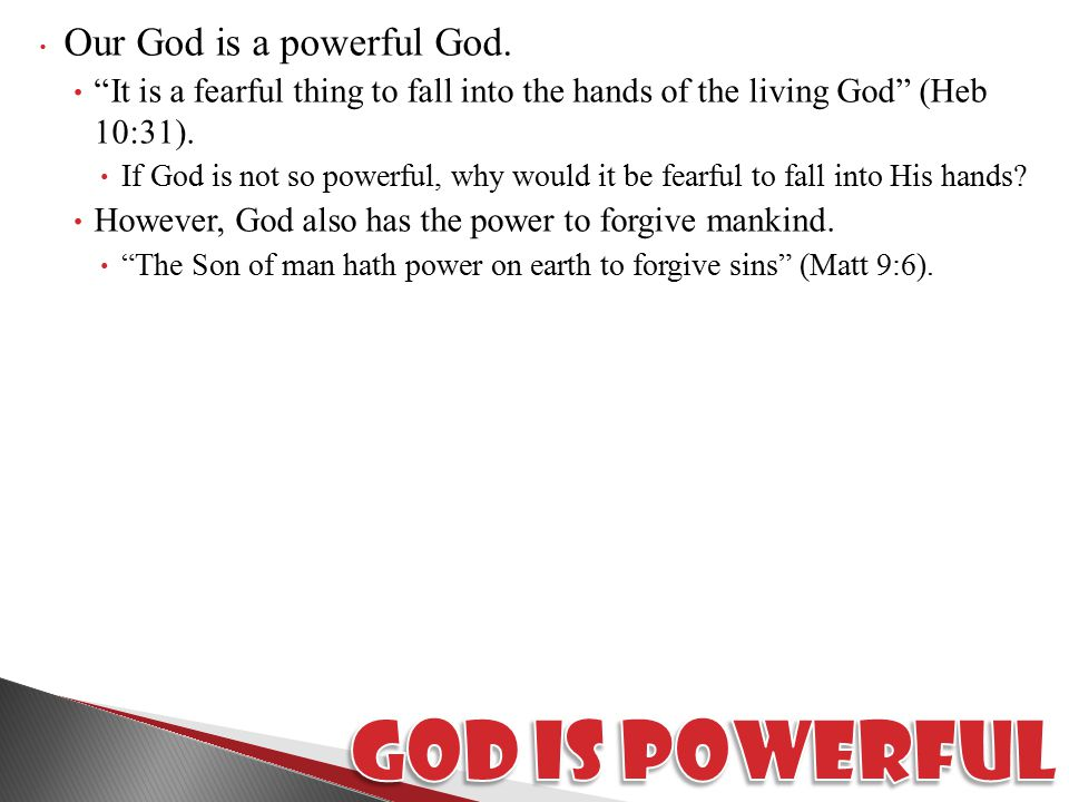 Our God is a powerful God.