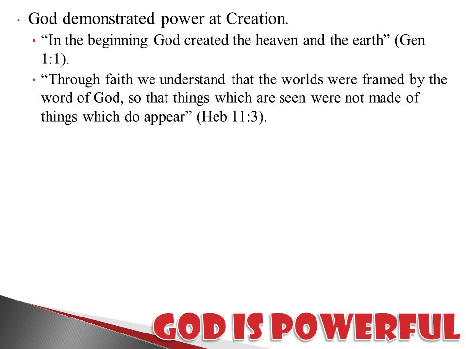 God demonstrated power at Creation.