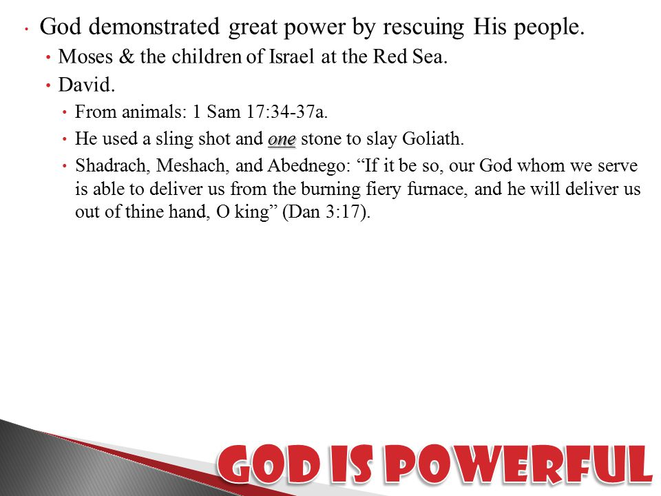 God demonstrated great power by rescuing His people.