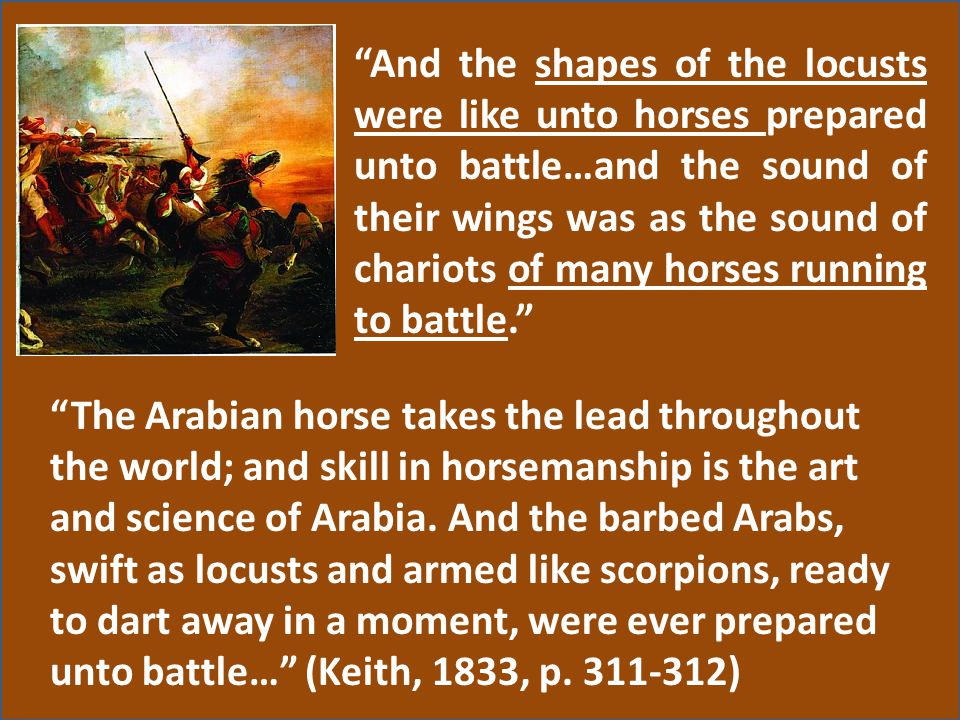 """And the shapes of the locusts were like unto horses prepared unto battle…and the sound of their wings was as the sound of chariots of many horses run"