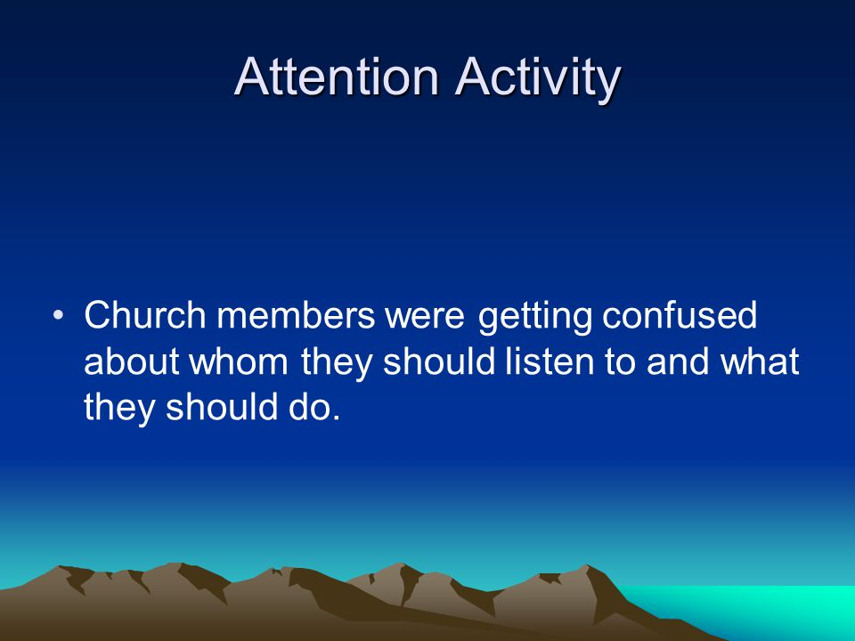 Attention Activity In the early days of the Church, a few other people besides the Prophet Joseph Smith claimed they were receiving revelations for the whole Church.