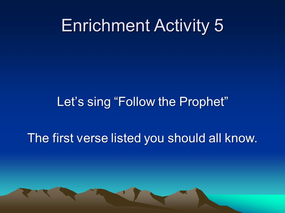 Enrichment Activity 4 9 We believe all that God has revealed, all that He does now reveal, and we believe that He will yet reveal many great and important things pertaining to the Kingdom of God.
