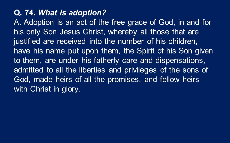 Q. 74. What is adoption. A.