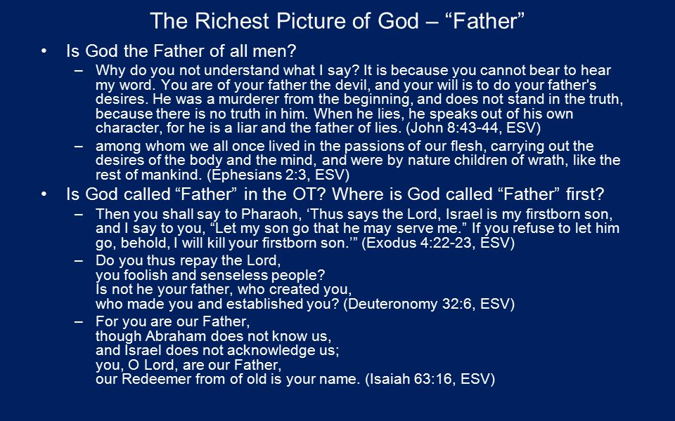 The Richest Picture of God – Father Is God the Father of all men.