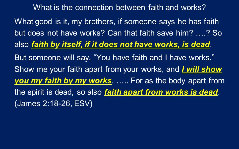 What is the connection between faith and works.