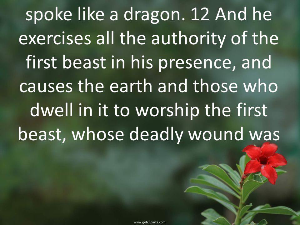 spoke like a dragon.