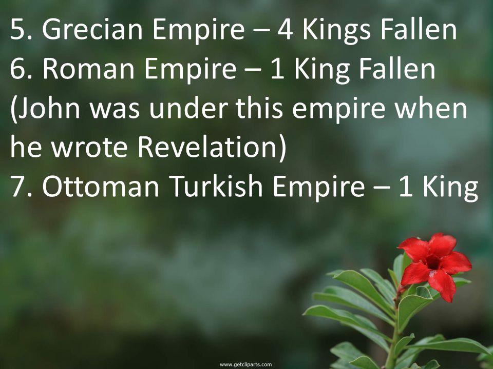 5. Grecian Empire – 4 Kings Fallen 6.