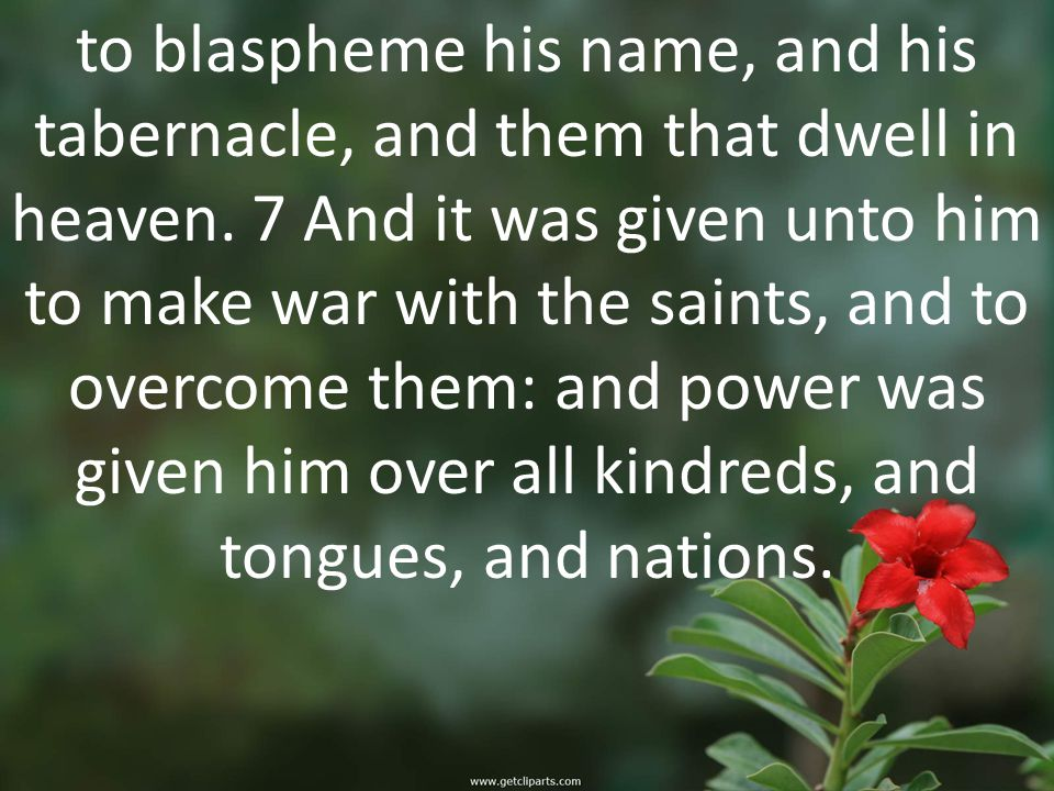 to blaspheme his name, and his tabernacle, and them that dwell in heaven.