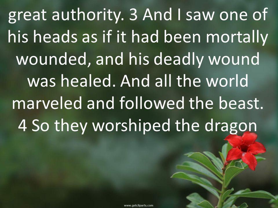 great authority.