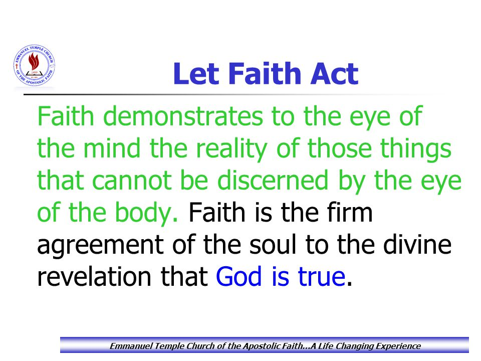 Let Faith Act Supernatural faith is from our spirits – not our minds.