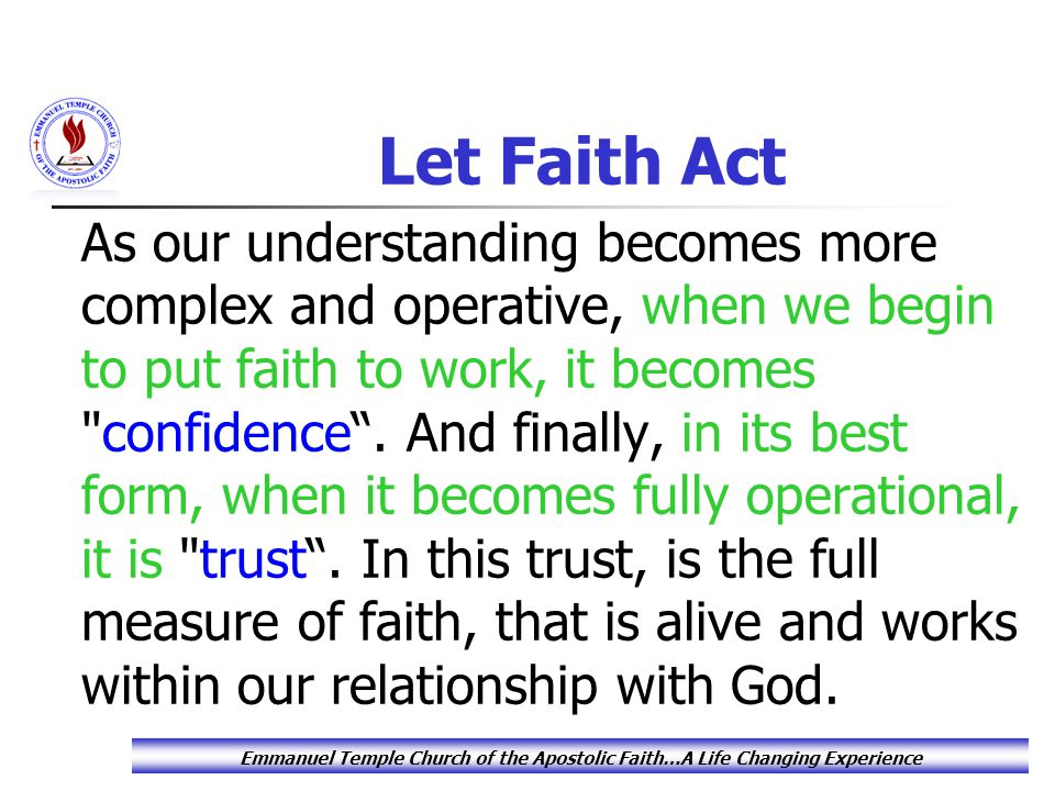 Faith In Action Mark 5:25-34  25 And a certain woman, which had an issue of blood twelve years,  26 And had suffered many things of many physicians, and had spent all that she had, and was nothing bettered, but rather grew worse, Emmanuel Temple Church of the Apostolic Faith…A Life Changing Experience